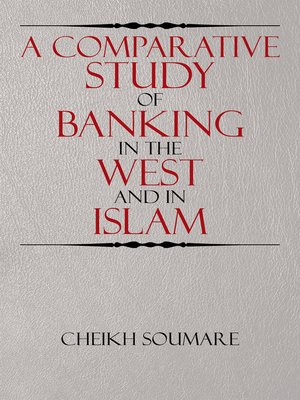 cover image of A Comparative Study of Banking in the West and in Islam