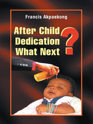 cover image of After Child Dedication What Next?