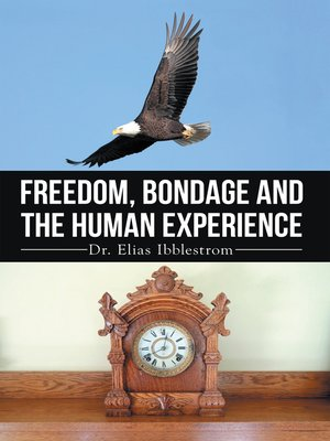cover image of Freedom, Bondage and the Human Experience