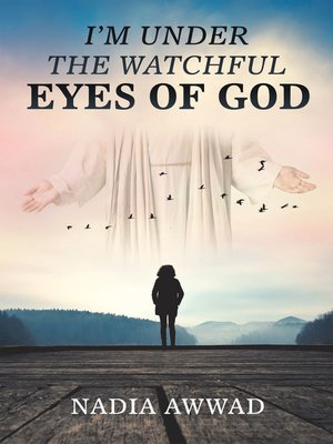cover image of I'm Under the Watchful Eyes of God