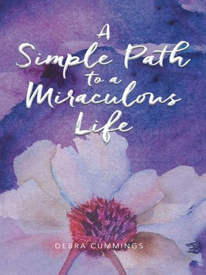 cover image of A Simple Path to a Miraculous Life