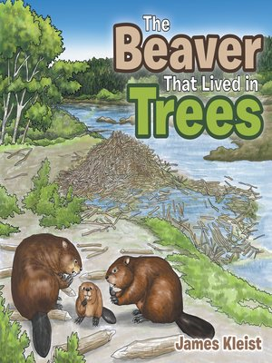 cover image of The Beaver That Lived in Trees