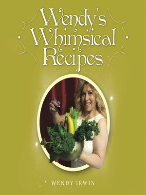 cover image of Wendy's Whimsical Recipes