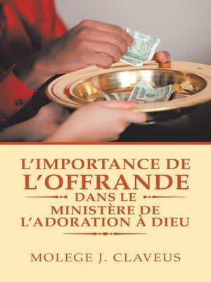 cover image of L'Importance De L'Offrande Dans Le Ministère De L'Adoration À Dieu