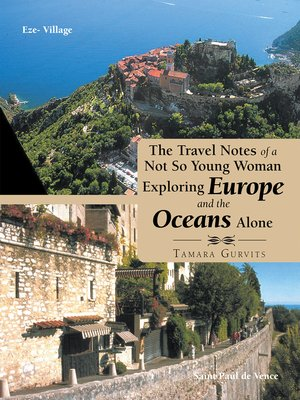 cover image of The Travel Notes of a Not so Young Woman Exploring Europe and the Oceans Alone