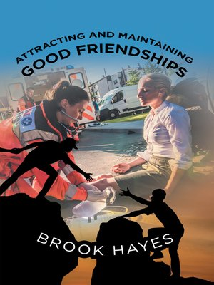 cover image of Attracting and Maintaining Good Friendships
