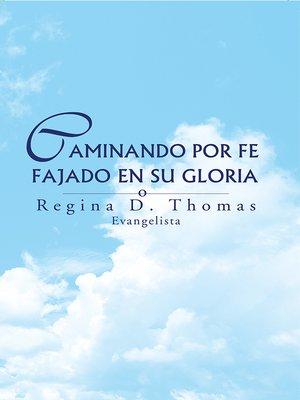 cover image of Caminando Por Fe Fajado En Su Gloria