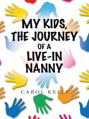 cover image of My Kids, the Journey of a Live-In Nanny