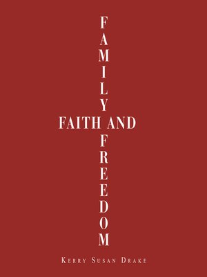 cover image of Family, Faith and Freedom