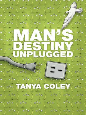cover image of Man's Destiny Unplugged