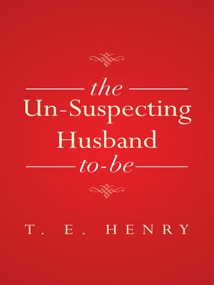 cover image of The Un-Suspecting Husband To-Be