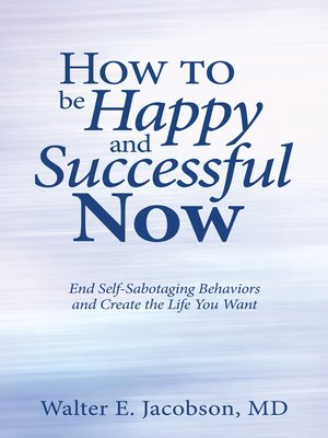 cover image of How to Be Happy and Successful Now