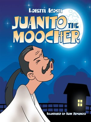 cover image of Juanito the Moocher