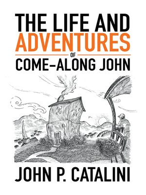 cover image of The Life and Adventures of Come-Along John