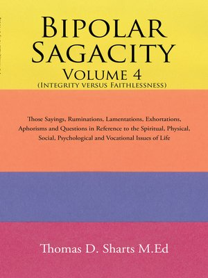 cover image of Bipolar Sagacity Volume 4 (Integrity Versus Faithlessness)