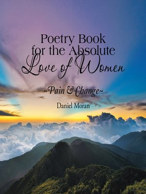 cover image of Poetry Book for the Absolute Love of Women ~Pain & Change~