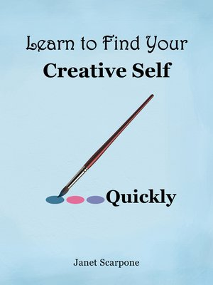 cover image of Learn to Find Your Creative Self...Quickly