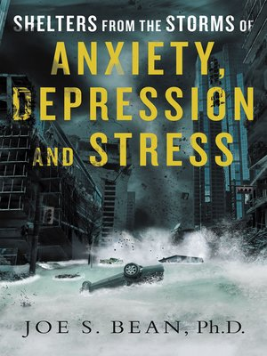cover image of Shelters from the Storms of Anxiety, Depression and Stress