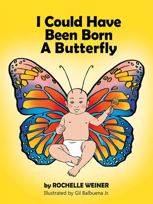 cover image of I Could Have Been Born  a Butterfly