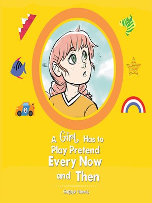 cover image of A Girl Has to Play Pretend Every Now and Then