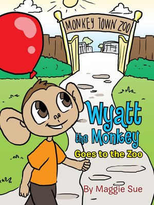 cover image of Wyatt the Monkey Goes to the Zoo