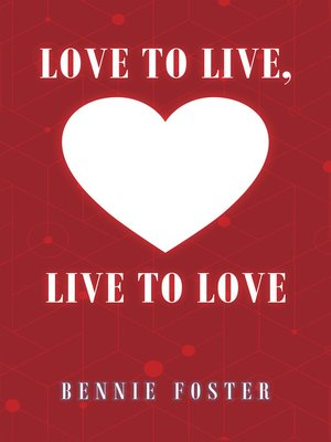 cover image of Love to Live, Live to Love