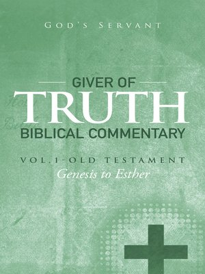 cover image of Giver of Truth Biblical Commentary-Volume 1