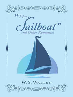 """cover image of """"The Sailboat"""" and Other Romances"""