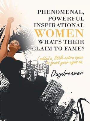 cover image of Phenomenal, Powerful Inspirational Women What's Their Claim to Fame?
