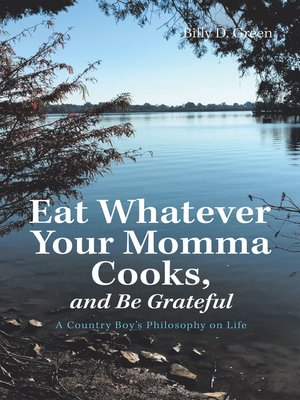 cover image of Eat Whatever Your Momma Cooks, and Be Grateful