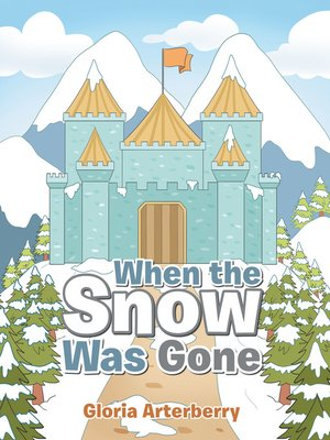 cover image of When the Snow Was Gone