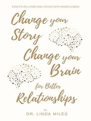 cover image of Change Your Story, Change Your Brain for Better Relationship