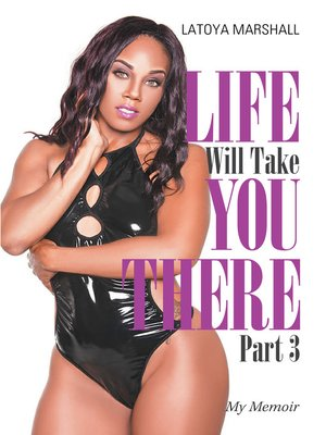cover image of Life Will Take You There Part 3