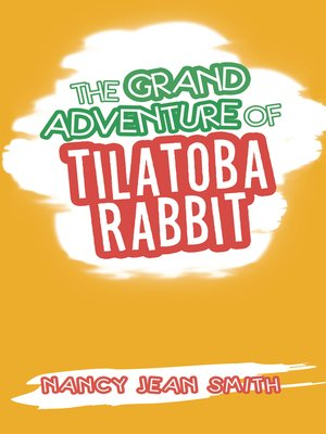 cover image of The Grand Adventure of Tilatoba Rabbit