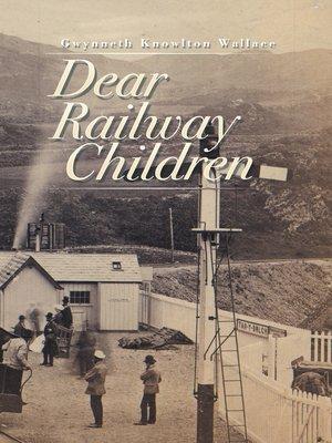 cover image of Dear Railway Children