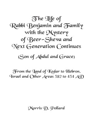 cover image of The Life of Rabbi Benjamin and Family with the Mystery of Beer-Sheva and Next Generation Continues (Son of Abdul and Grace)