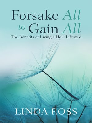 cover image of Forsake All to Gain All
