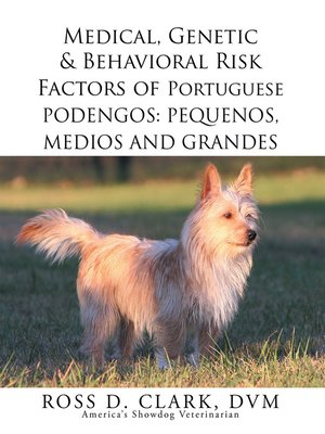 cover image of Medical, Genetic & Behavioral Risk Factors of Portuguese Podengos