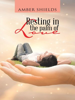 cover image of Resting in the Palm of Love