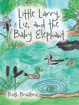 cover image of Little Larry, Liz, and  the Baby Elephant