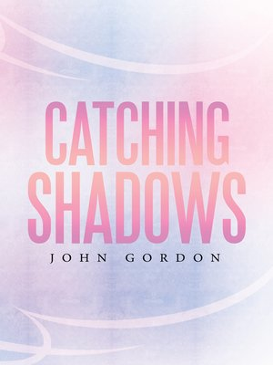 cover image of Catching Shadows