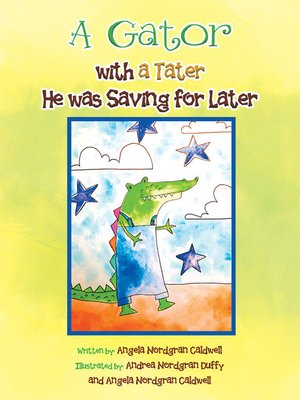 cover image of A Gator with a Tater He Was Saving for Later