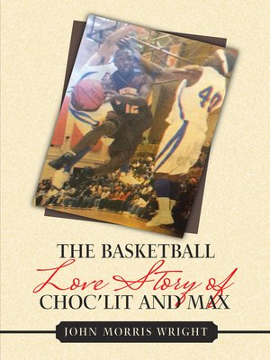 cover image of The Basketball Love Story of Choc'Lit and Max