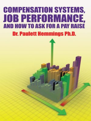 cover image of Compensation Systems, Job Performance, and How to Ask for a Pay Raise