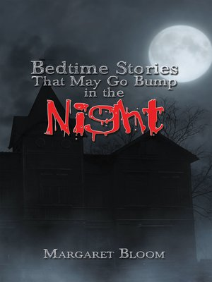 cover image of Bedtime Stories That May Go Bump in the Night
