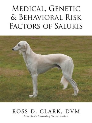 cover image of Medical, Genetic & Behavioral Risk Factors of Salukis