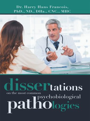 cover image of Dissertations on the Most Common Psychobiological Pathologies