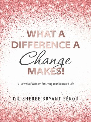 cover image of What a Difference a Change Makes!