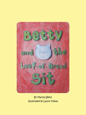 cover image of Betty and the Loaf-Of-Bread Sit