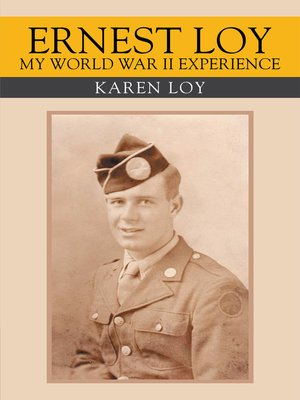 cover image of Ernest Loy My World War Ii Experience